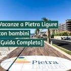 Cover ed immagine in evidenza di 'Vacanze a Pietra Ligure con bambini'